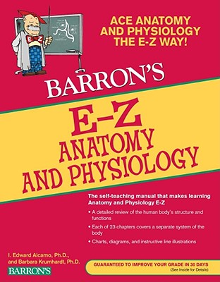 Barron's E-Z Anatomy and Physiology By Krumhardt, Barbara/ Alcamo, I. Edward
