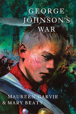 George Johnson's War By Garvie, Maureen/ Beaty, Mary